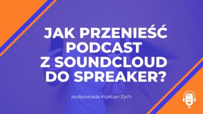 Jak przenieść pliki z Soundcloud do Spreaker