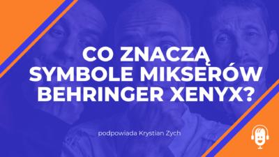 Co znaczą symbole mikserów Behringer Xenyx