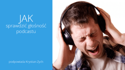 Jak sprawdzić głośność podcastu