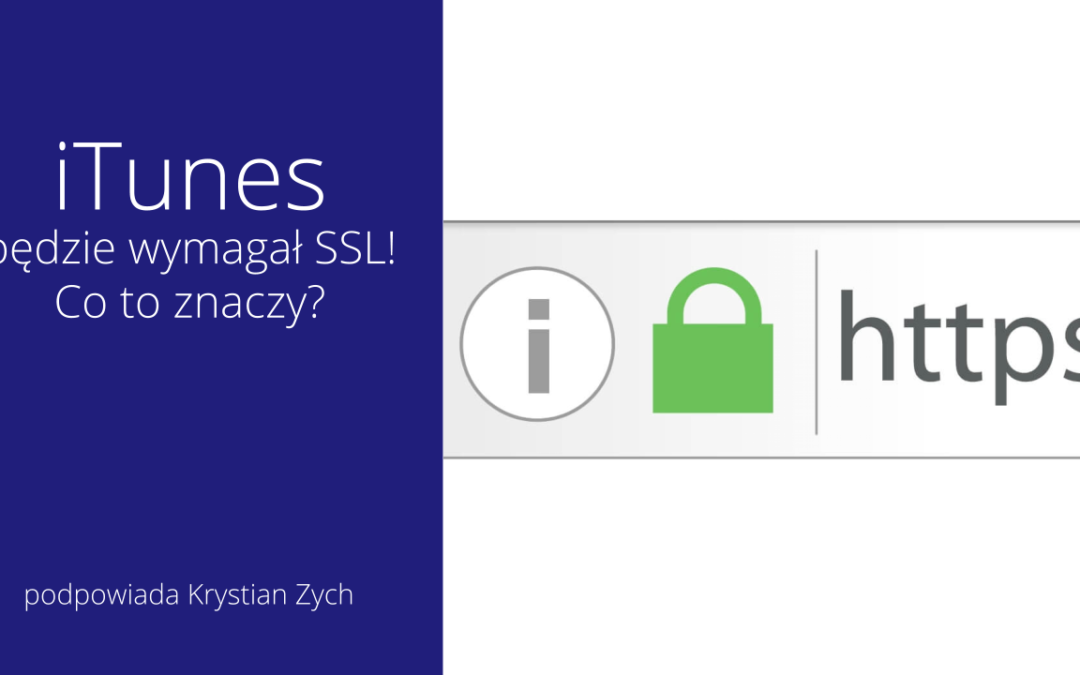 iTunes będzie wymagał SSL! Co to znaczy?