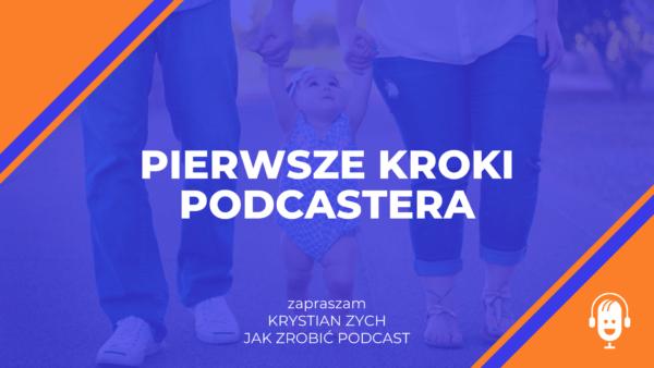 Kroki konieczne do rozpoczęcia nagrywania własnego podcastu